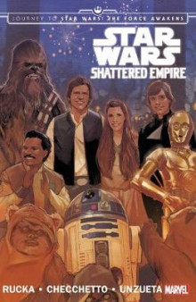 Star Wars: Journey to Star Wars: The Force Awakens - Shattered Empire av Greg Rucka (Heftet)