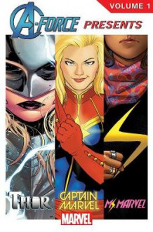 A-force Presents Volume 1 av Kelly Sue DeConnick, Nathan Edmondson og G. Willow Wilson (Heftet)
