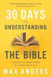 30 Days to Understanding the Bible, 30th Anniversary av Max Anders (Heftet)
