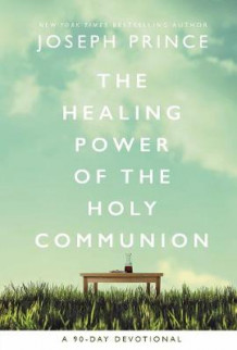 The Healing Power of the Holy Communion av Joseph Prince (Innbundet)