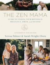 Omslag - The Zen Mama Guide to Finding Your Rhythm in Pregnancy, Birth, and Beyond