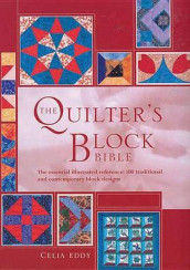 The Quilter's Block Bible av Celia Eddy (Innbundet)