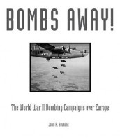 Bombs Away! av John R Bruning (Innbundet)