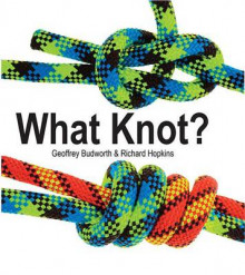 What Knot? av Geoffrey Budworth og Richard Hopkins (Heftet)