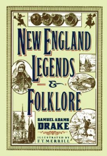 New England Legends and Folklore av Samuel Adams Drake (Heftet)