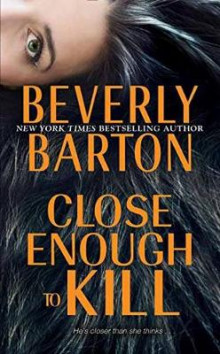 Close Enough To Kill av Beverly Barton (Heftet)