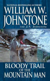 Bloody Trail of the Mountain Man av J.A. Johnstone og William W. Johnstone (Heftet)