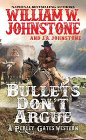 Bullets Don't Argue av J.A. Johnstone og William W. Johnstone (Heftet)