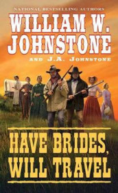 Have Brides, Will Travel av J.A. Johnstone og William W. Johnstone (Heftet)