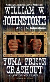 Yuma Prison Crashout av J.A. Johnstone og William W. Johnstone (Heftet)