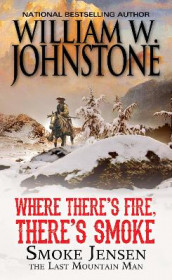 Where There's Fire, There's Smoke av William W. Johnstone (Heftet)
