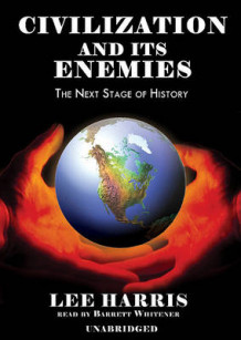 Civilization and Its Enemies av Lee Harris (Lydbok-CD)
