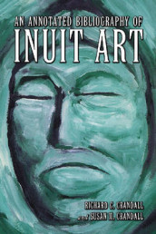 An Annotated Bibliography of Inuit Art av Richard C. Crandall og Susan M. Crandall (Heftet)