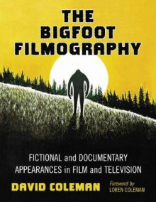 The Bigfoot Filmography av David Coleman (Innbundet)