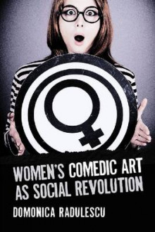 Women's Comedic Art as Social Revolution av Domnica Radulescu (Heftet)