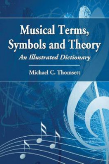 Musical Terms, Symbols and Theory av Michael C. Thomsett (Heftet)