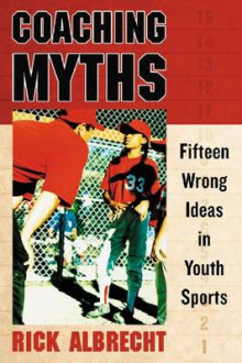 Coaching Myths av Rick Albrecht (Heftet)