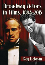 Omslag - Broadway Actors in Films, 1894-2015