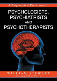 A Biographical Dictionary of Psychologists, Psychiatrists and Psychotherapists av William Stewart (Heftet)