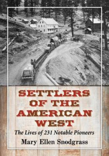 Settlers of the American West av Mary Ellen Snodgrass (Heftet)