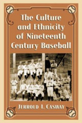 Omslag - The Culture and Ethnicity of Nineteenth Century Baseball