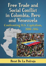 Omslag - Free Trade and Social Conflict in Colombia, Peru and Venezuela