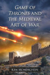 Omslag - Game of Thrones and the Medieval Art of War