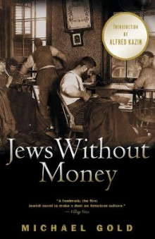 Jews Without Money av Michael Gold og Alfred Kazin (Heftet)