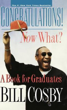 Congratulations! Now What? av Bill Cosby (Innbundet)