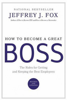 How to Become a Great Boss av Jeffrey J Fox (Innbundet)