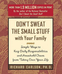 Don't Sweat the Small Stuff with Your Family av Richard Carlson (Heftet)