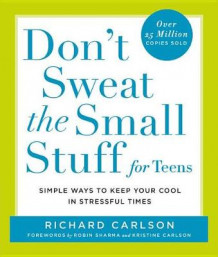 Don't Sweat the Small Stuff for Teens av Richard Carlson (Heftet)