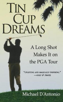 Tin Cup Dreams av Professor Michael D'Antonio (Heftet)