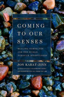 Coming to Our Senses av Jon Kabat-Zinn (Heftet)