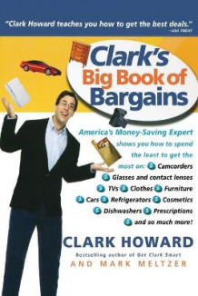 Clark's Big Book of Bargains av Clark Howard og Mark Meltzer (Heftet)