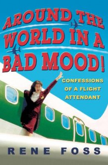 Around the World in a Bad Mood av Rene Foss (Heftet)
