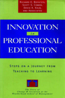 Innovation in Professional Education av Richard E. Boyatzis, Scott S. Cowen og David A. Kolb (Innbundet)