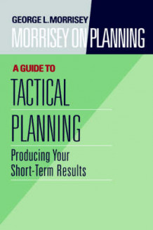 A Guide to Tactical Planning: v. 3 av George L. Morrisey (Innbundet)