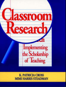Classroom Research av K Patricia Cross og Mimi Harris Steadman (Heftet)