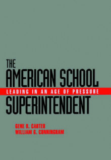 The American School Superintendent av Gene R. Carter og William G. Cunningham (Innbundet)