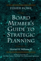 The Board Member's Guide to Strategic Planning av Fisher Howe (Innbundet)