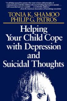 Helping Your Child Cope with Depression and Suicidal Thoughts av Tonia K. Shamoo og Philip G. Patros (Heftet)