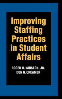 Improving Staffing Practices in Student Affairs av Winston (Innbundet)