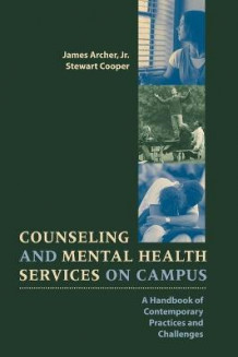 Counseling and Mental Health Services on Campus av Archer (Innbundet)