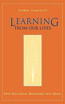 Learning from Our Lives av Pierre Dominice (Innbundet)