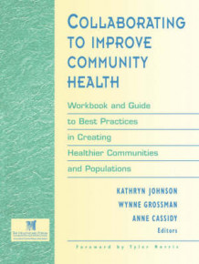 Collaborating to Improve Community Health (Heftet)