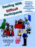 Dealing with Difficult Participants av Bob Pike og Dave Arch (Heftet)