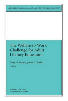 The Welfare Wrk Challenge Adlt Literacy 83 Ducators (Issue 83: New Directions for Adult and C Ontinuing Education-Ace) av ACE (Heftet)
