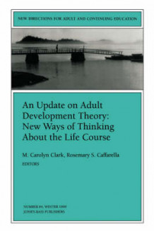 An Update on Adult Development Theory: New Ways of Thinking about the Life Course (Issue 84: New Dir Ections for Adult and Continuing Education-Ace) av ACE (Heftet)