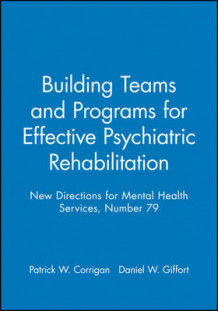Building Teams Programs Effective 79 t (Issue 79: New Directions for Mental Health Serv Ices) av MHS (Heftet)